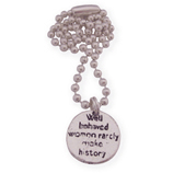 well behaved woman rarely make history wens ketting